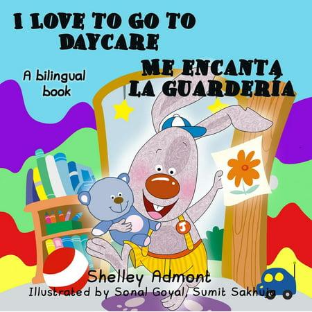 I Love to Go to Daycare Me encanta la guardería (Bilingual Spanish Kids Book) - eBook
