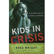 Kids in Crisis : A Workable Plan for Successful Parenting