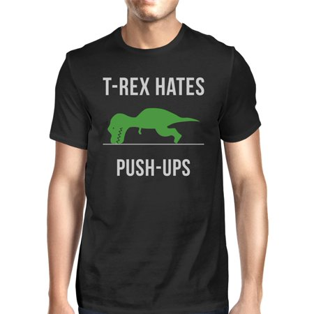 T-Rex Push Ups Mens Black Funny Saying Tee Workout Gift For Him