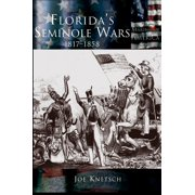 Florida's Seminole Wars : 1817-1858