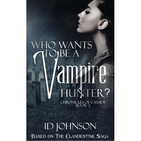 Who Wants to Be a Vampire Hunter? - eBook (Vampire Hunter Outfit)