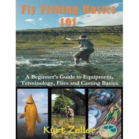 Fly Fishing 101 : A Beginner
