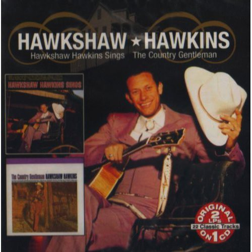 Hawkshaw Hawkins - Country Gentleman/Hawkshaw Hawkins Sings [CD]