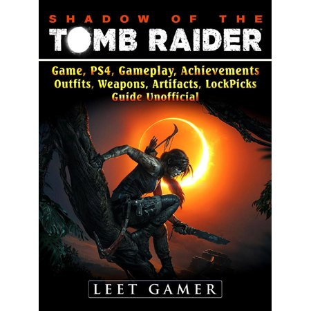 Shadow of The Tomb Raider, Game, PS4, Gameplay, Achievements, Outfits, Weapons, Artifacts, Lock Picks, Guide Unofficial - eBook](Tomb Raider Outfits)