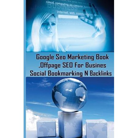 Google Seo Marketing Book   Offpage Seo For Business  Social Bookmarking N Backl  Google Seo Optimization For Business  Facebook  Google Plus  Twitter