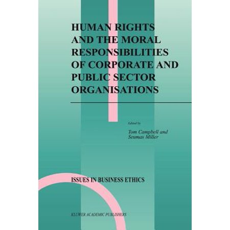 Human Rights and the Moral Responsibilities of Corporate and Public Sector (Best Corporate Responsibility Programs)