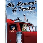 My Mommy's a Trucker