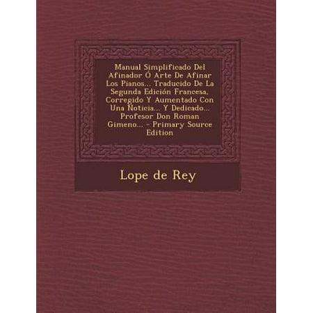 Manual Simplificado del Afinador O Arte de Afinar Los Pianos... Traducido de la Segunda Edicion Francesa, Corregido y Aumentado Con Una Noticia... y (La Rancherita Del Aire Noticias De Hoy)
