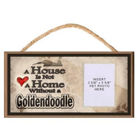 A House is Not a Home without a Goldendoodle Wooden Dog Sign with Clear Insert for Your Pet Photo