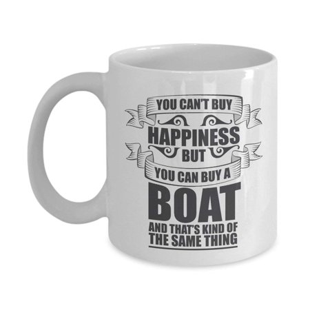 You Can't Buy Happiness But You Can Buy A Boat Funny Quote Typography Coffee & Tea Gift Mug Cup For A Boat Owner, Boat Lover, Sailor, Fisherman, Angler &