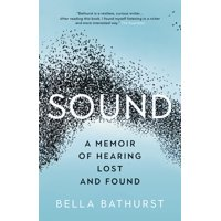 Sound: A Memoir of Hearing Lost and Found (Paperback)