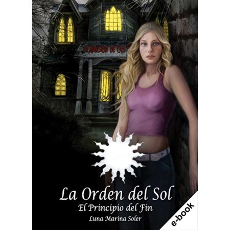 La Orden del Sol. El Principio del Fin - eBook