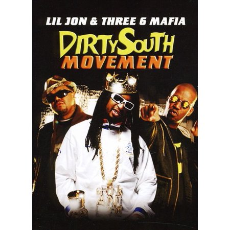 Dirty South Movement: Lil Jon & Three 6 Mafia