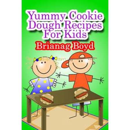 Yummy Cookie Dough Recipes For Kids - - Kids Cookie Recipes