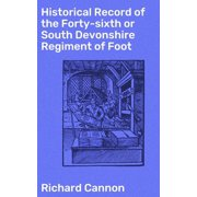 Historical Record of the Forty-sixth or South Devonshire Regiment of Foot - eBook