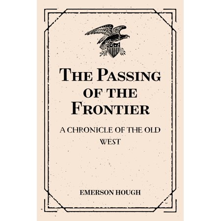 The Passing of the Frontier: A Chronicle of the Old West - eBook](West Paterson Nj)