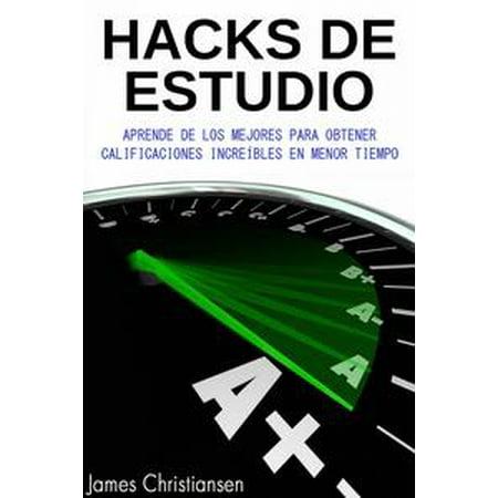 Hacks de Estudio: Aprende De Los Mejores Para Obtener Calificaciones Increíbles En Menor Tiempo - eBook (Los Mejores Juegos Para Halloween)
