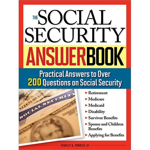 The Social Security Answer Book: Practical Answers to over 200 Questions on Social Security