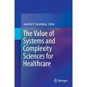The Value of Systems and Complexity Sciences for Healthcare (Paperback)