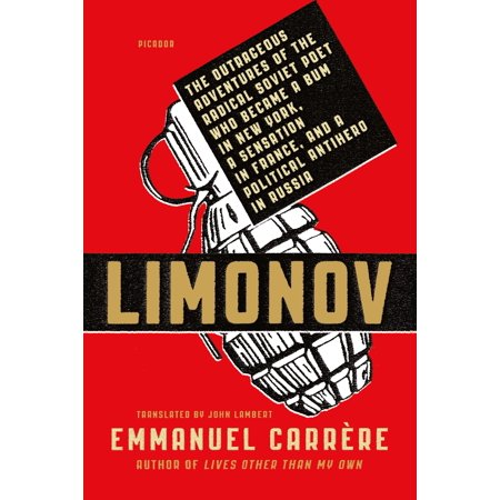 Limonov : The Outrageous Adventures of the Radical Soviet Poet Who Became a Bum in New York, a Sensation in France, and a Political Antihero in Russia (New York Halloween Adventure)
