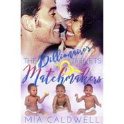The Billionaire's Triplets Matchmakers - eBook