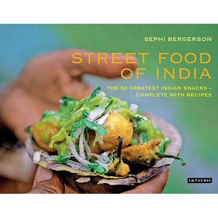 - Street Food of India : The 50 Greatest Indian Snacks - Complete with Recipes