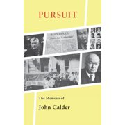 Pursuit: The Memoirs of John Calder