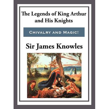 The Legend of King Arthur and His Knights - eBook