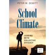 School Climate : Leading with Collective Efficacy