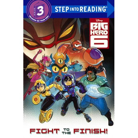 Step Into Reading: A Step 3 Book (Turtleback): Big Hero 6: Fight to the Finish (Hardcover)