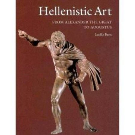 Hellenistic Art : From Alexander the Great to (Hellenistic Art From Alexander The Great To Augustus)