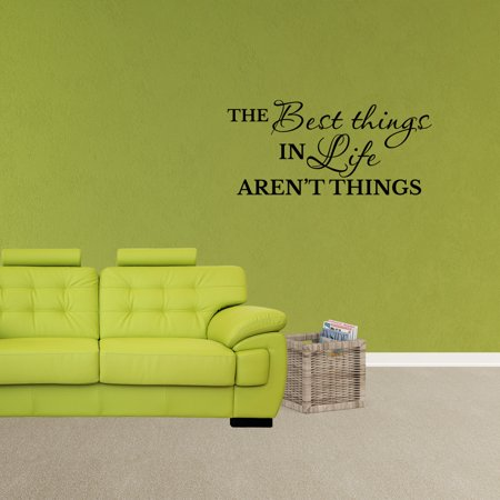 Wall Decal Quote The Best Things In Life Aren't Things Sticker Vinyl Home Saying