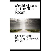 Meditations in the Tea Room