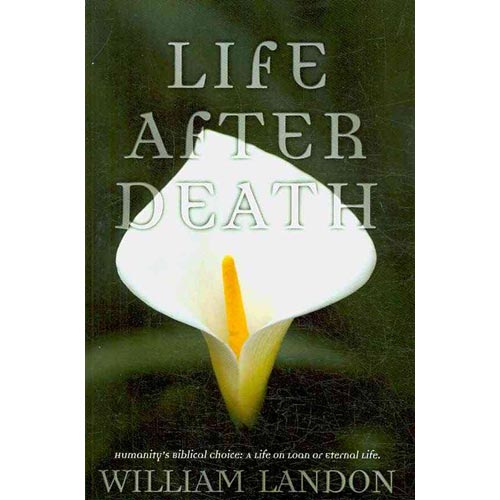 Life After Death : Humanity's Biblical Choice: A Life on Loan or Eternal Life