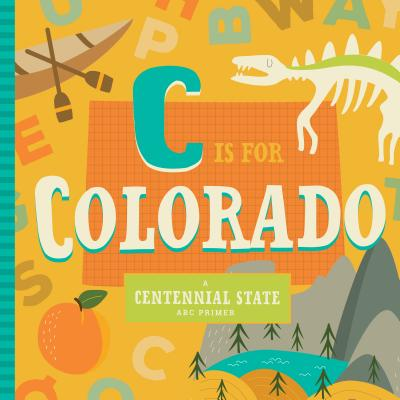 C Is for Colorado (Board Book)