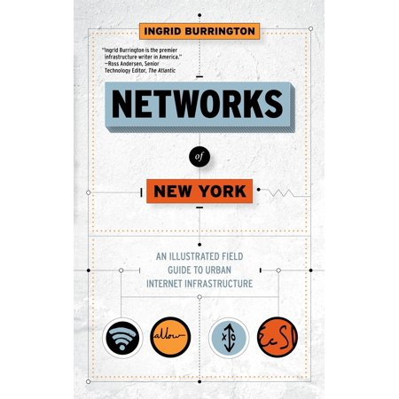 Networks of New York : An Illustrated Field Guide to Urban Internet -