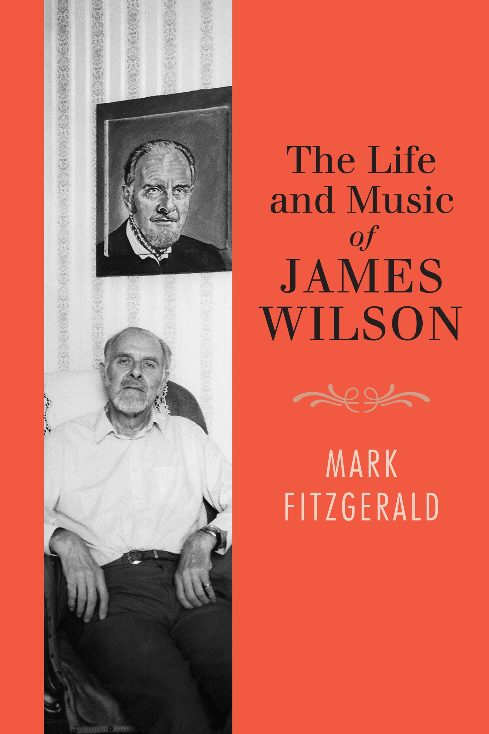 The Life and Music of James Wilson by Cork University Press