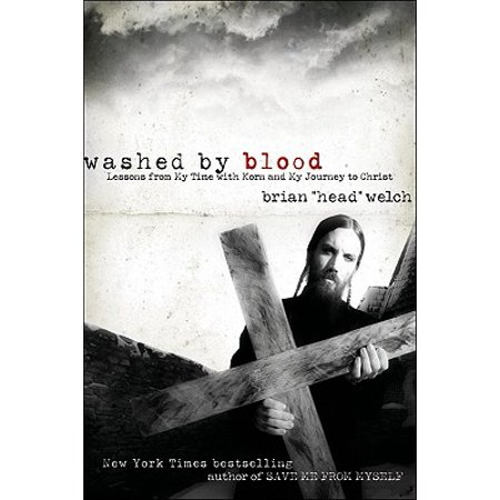 Washed by Blood : Lessons from My Time with Korn and My Journey to