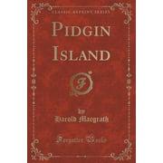 Pidgin Island (Classic Reprint)