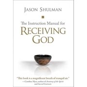 The Instruction Manual for Receiving God - eBook