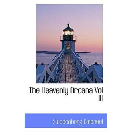 The Heavenly Arcana Vol Iii