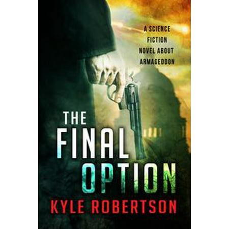 The Final Option: A Science Fiction Novel about Armageddon - eBook