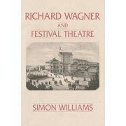 Lives of the Theatre: Richard Wagner and Festival Theatre (Paperback)