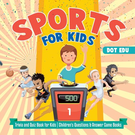 Sports for Kids Trivia and Quiz Book for Kids Children's Questions & Answer Game (History Trivia Questions And Answers For Kids)
