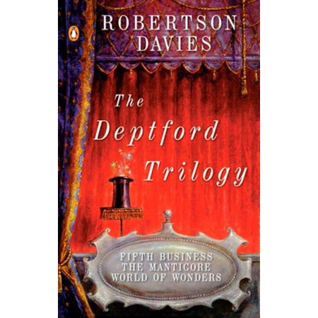 The Deptford Trilogy : Fifth Business; The Manticore; World of (Deptford Nj)