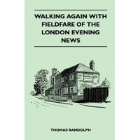 Walking Again with Fieldfare of the London Evening News