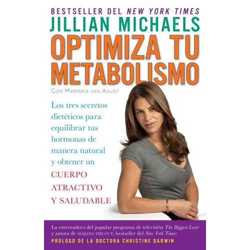 Optimiza tu metabolismo / Master Your Metabolism: Los tres secretos dieteticos para equilibrar tus hormonas de manera natural y obtener un cuerpo atractivo y saludable / The Three Diet Secrets to Natu