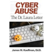 Cyber Abuse: The Dr. Laura Letter (Paperback)