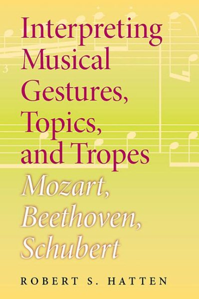 Interpreting Musical Gestures, Topics, and Tropes by