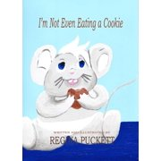 I'm Not Even Eating a Cookie - eBook